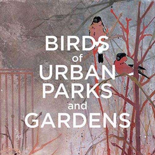 Birds of Urban Parks and Gardens