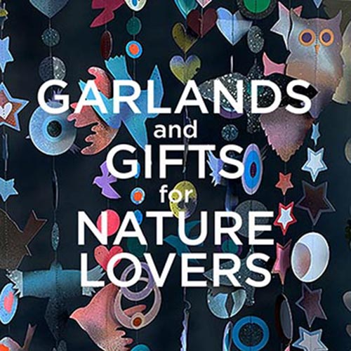 GARLANDS and other GIFTS for NATURE LOVERS