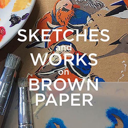 SKETCHES and WORKS on BROWN PAPER
